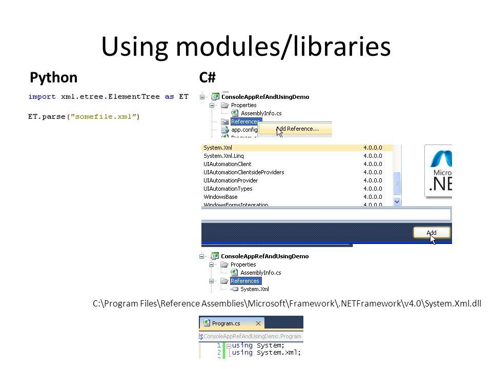Using modules/libraries PythonC# C:\Program Files\Reference Assemblies\Microsoft\Framework\.NETFramework\v4.0\System.Xml.dll