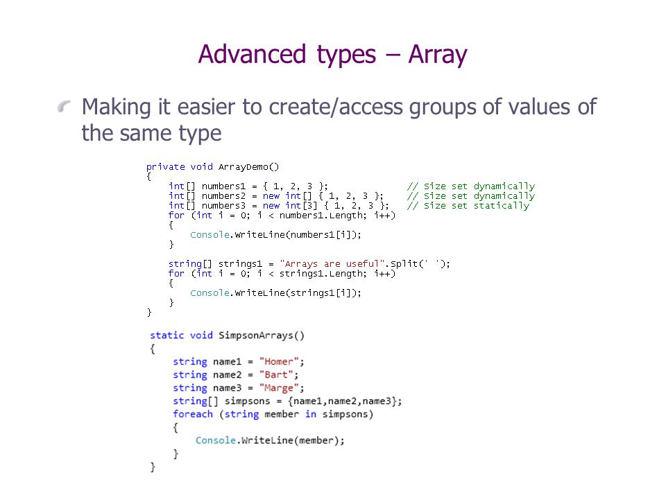 Advanced types – Array Making it easier to create/access groups of values of the same type