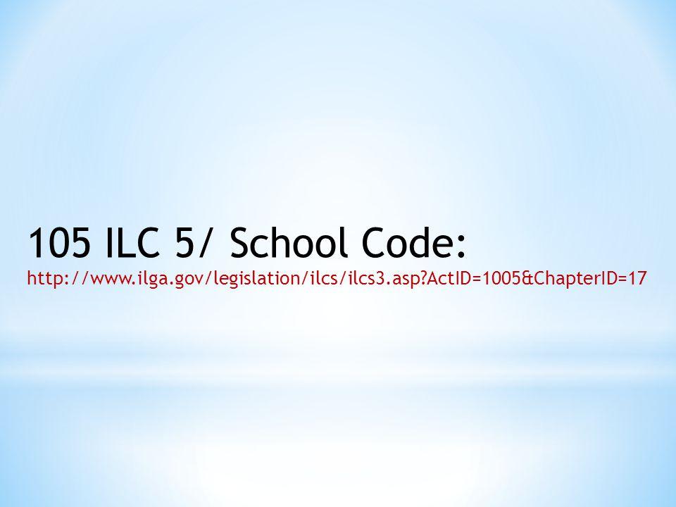 105 ILC 5/ School Code: http://www.ilga.gov/legislation/ilcs/ilcs3.asp ActID=1005&ChapterID=17