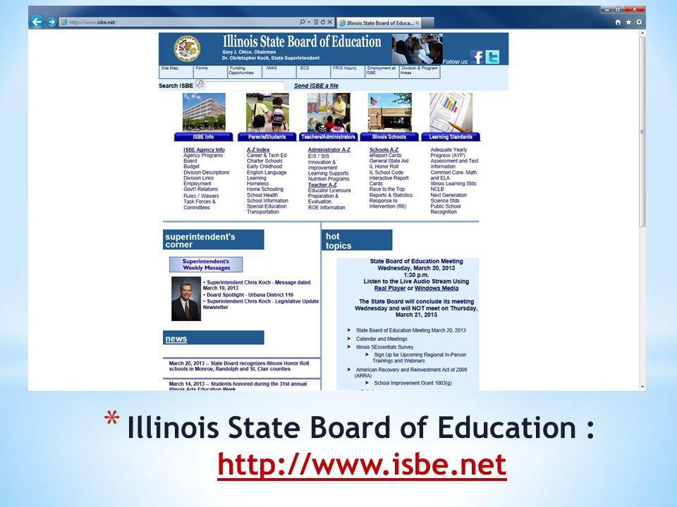 * Illinois State Board of Education : http://www.isbe.net