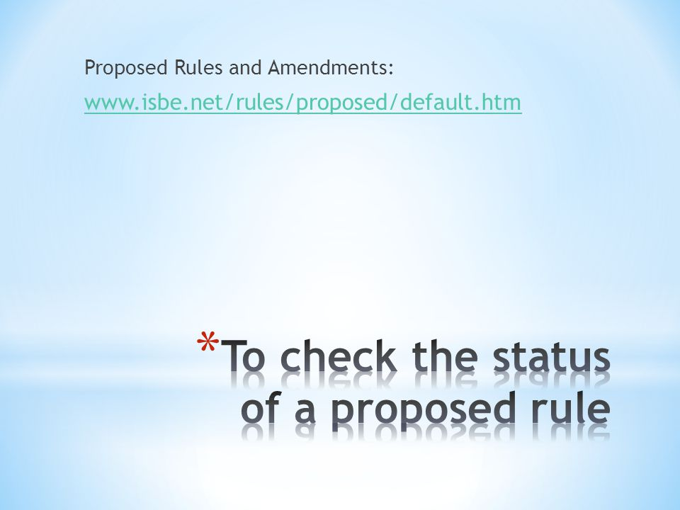 Proposed Rules and Amendments: www.isbe.net/rules/proposed/default.htm