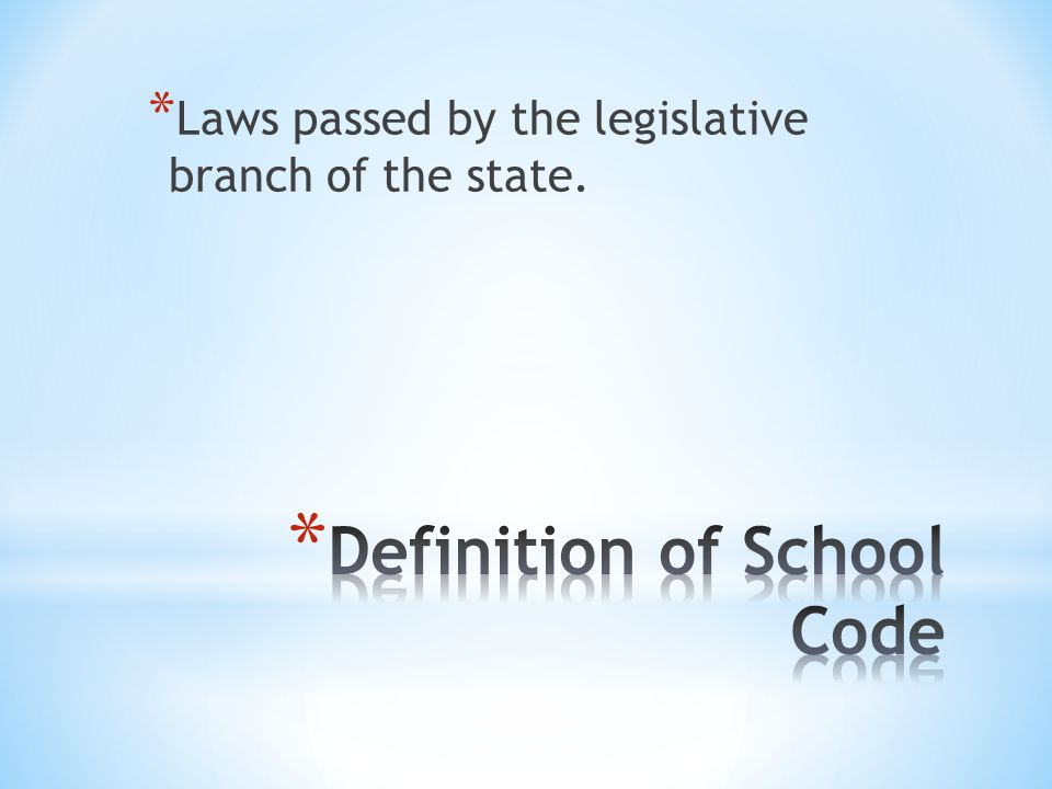 * Laws passed by the legislative branch of the state.