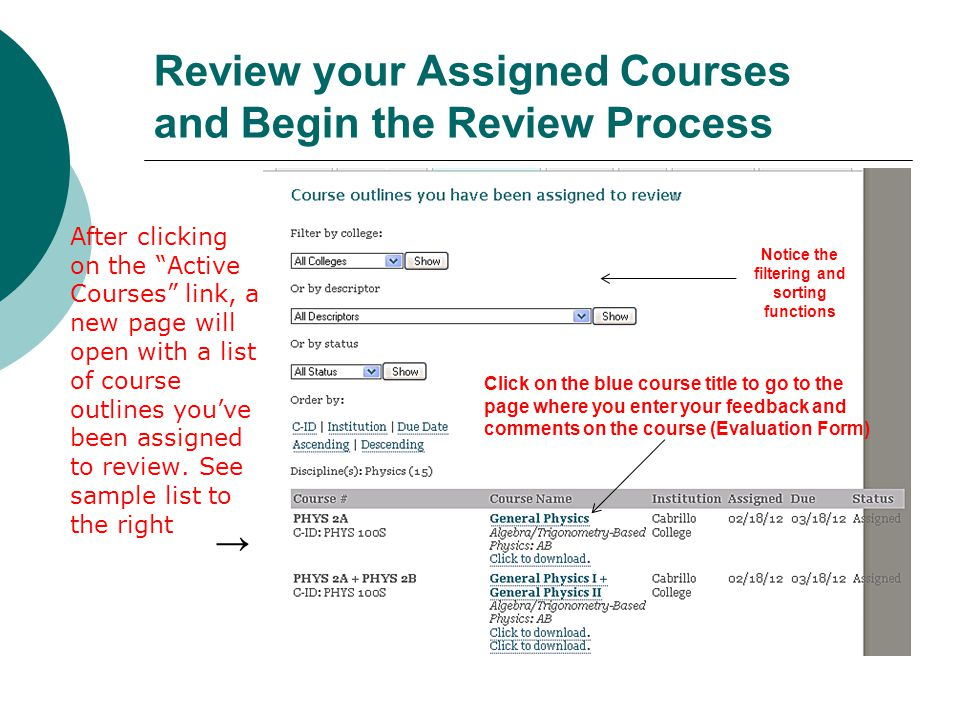 Review your Assigned Courses and Begin the Review Process  After clicking on the Active Courses link, a new page will open with a list of course outlines you've been assigned to review.