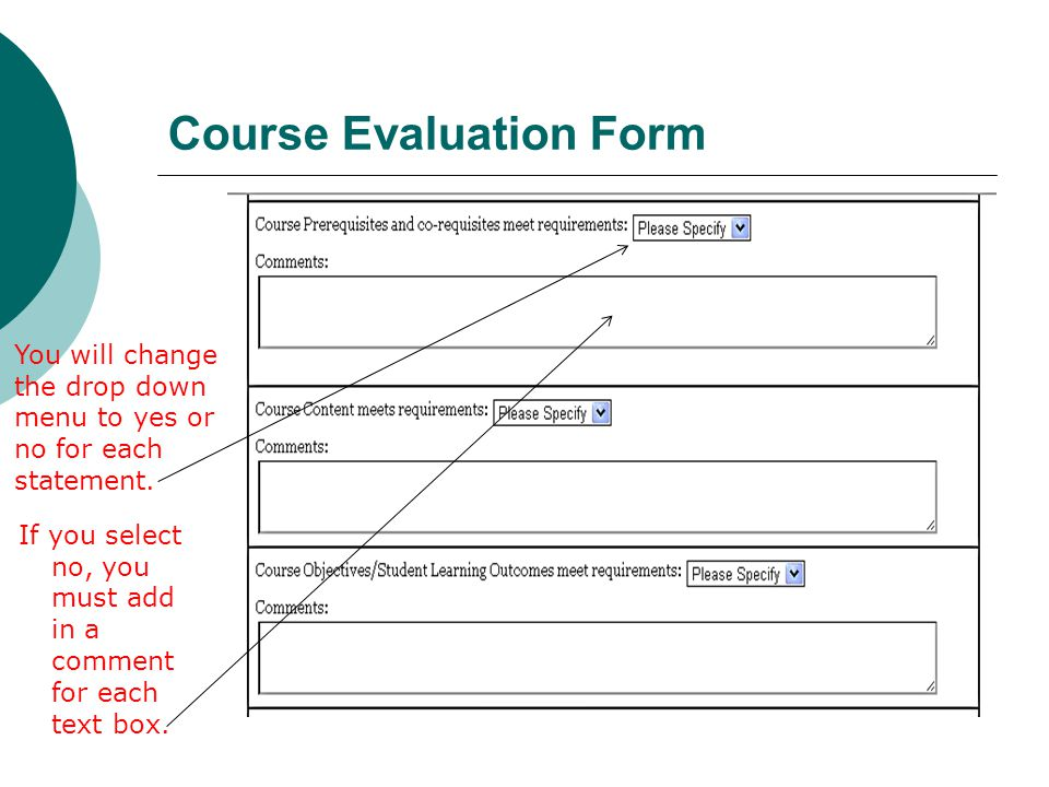 Course Evaluation Form You will change the drop down menu to yes or no for each statement.