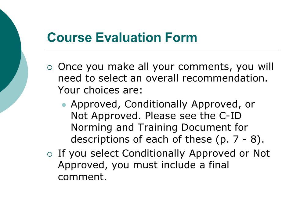 Course Evaluation Form  Once you make all your comments, you will need to select an overall recommendation.