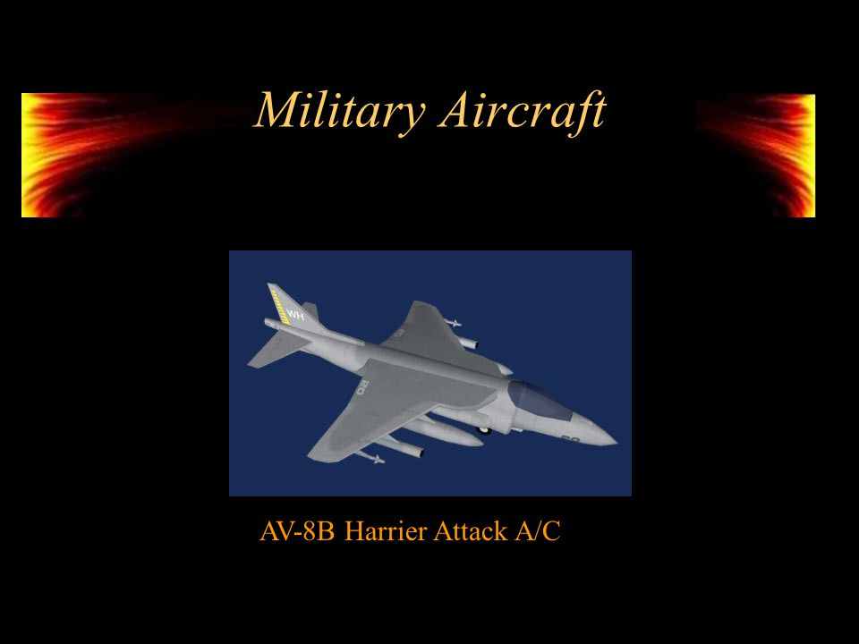 Military Aircraft Military aircraft include Cargo, Fighter, Bomber, trainer, and special mission.