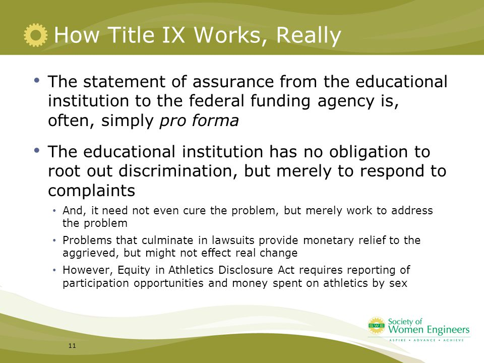 How Title IX Works, Really The statement of assurance from the educational institution to the federal funding agency is, often, simply pro forma The e