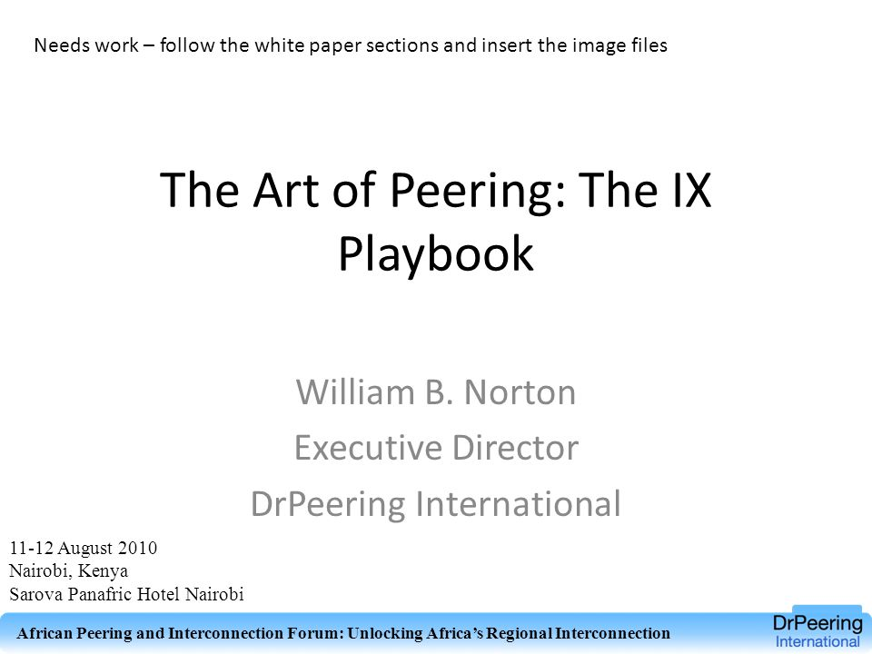The Art of Peering: The IX Playbook William B.