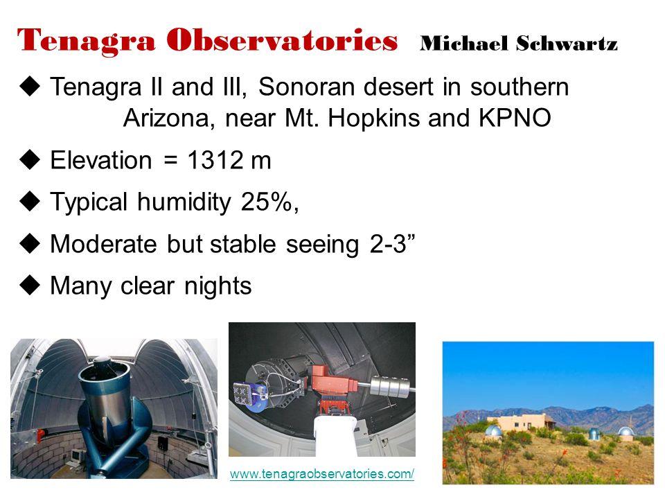 www.tenagraobservatories.com/ Tenagra Observatories Michael Schwartz  Tenagra II and III, Sonoran desert in southern Arizona, near Mt. Hopkins and KP