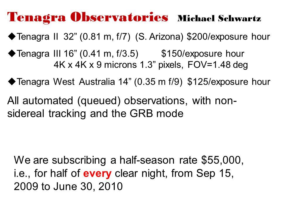 """Tenagra Observatories Michael Schwartz  Tenagra II 32"""" (0.81 m, f/7) (S. Arizona) $200/exposure hour  Tenagra III 16"""" (0.41 m, f/3.5) $150/exposure"""