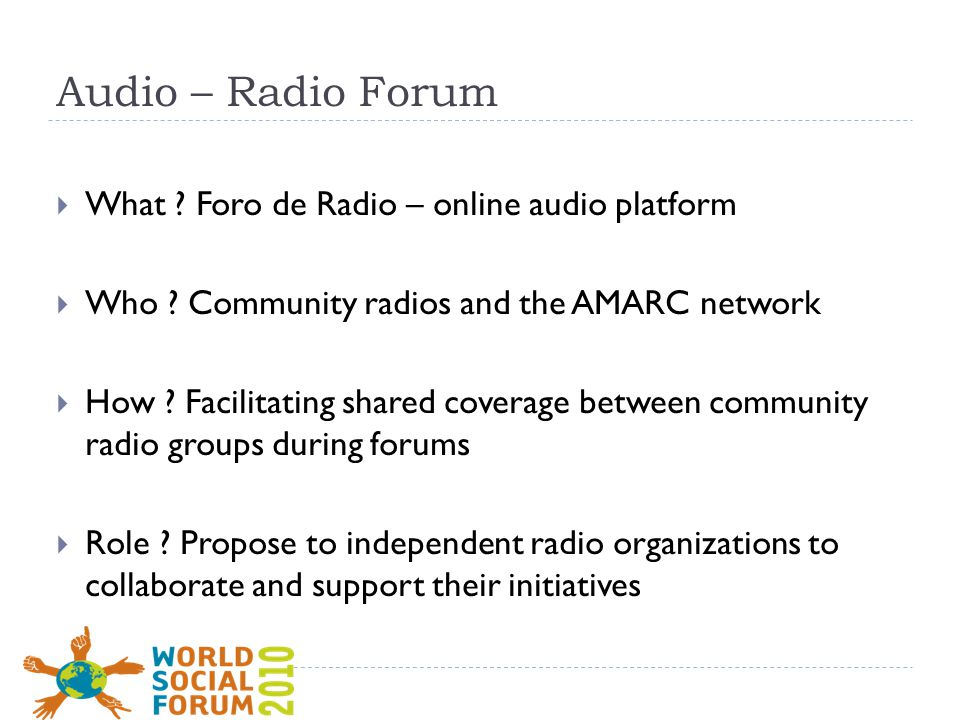 Audio – Radio Forum  What . Foro de Radio – online audio platform  Who .