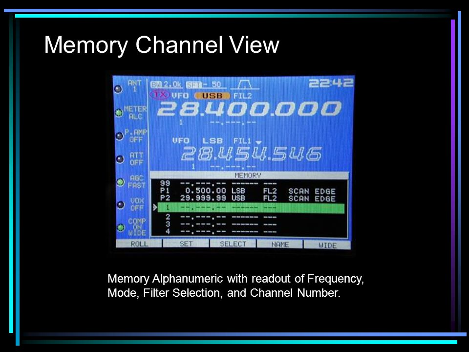 Memory Channel View Memory Alphanumeric with readout of Frequency, Mode, Filter Selection, and Channel Number.