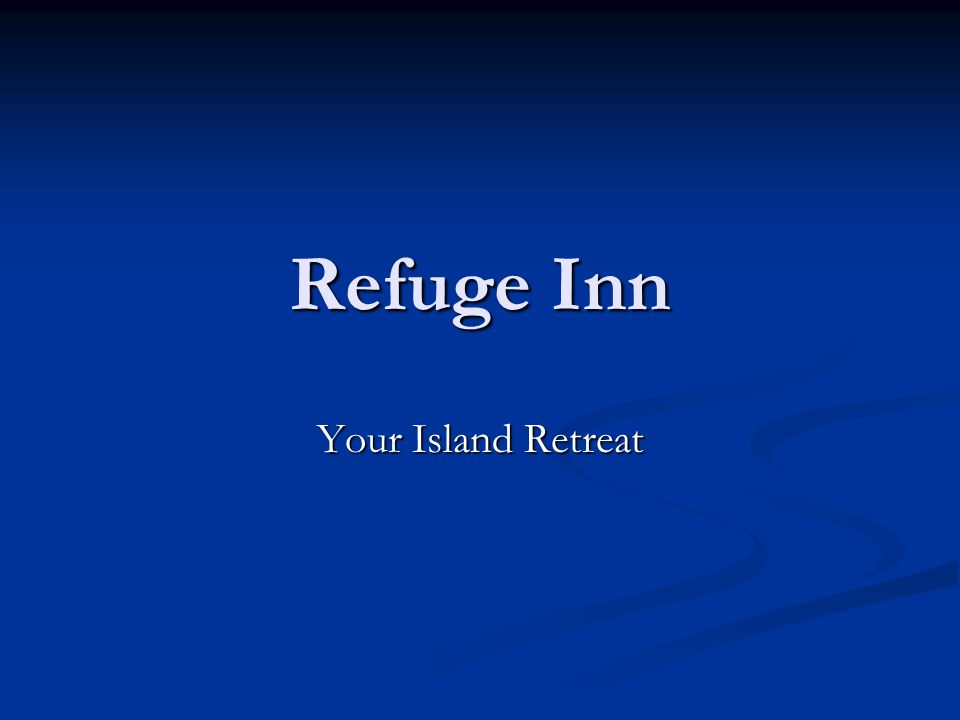 Refuge Inn Your Island Retreat