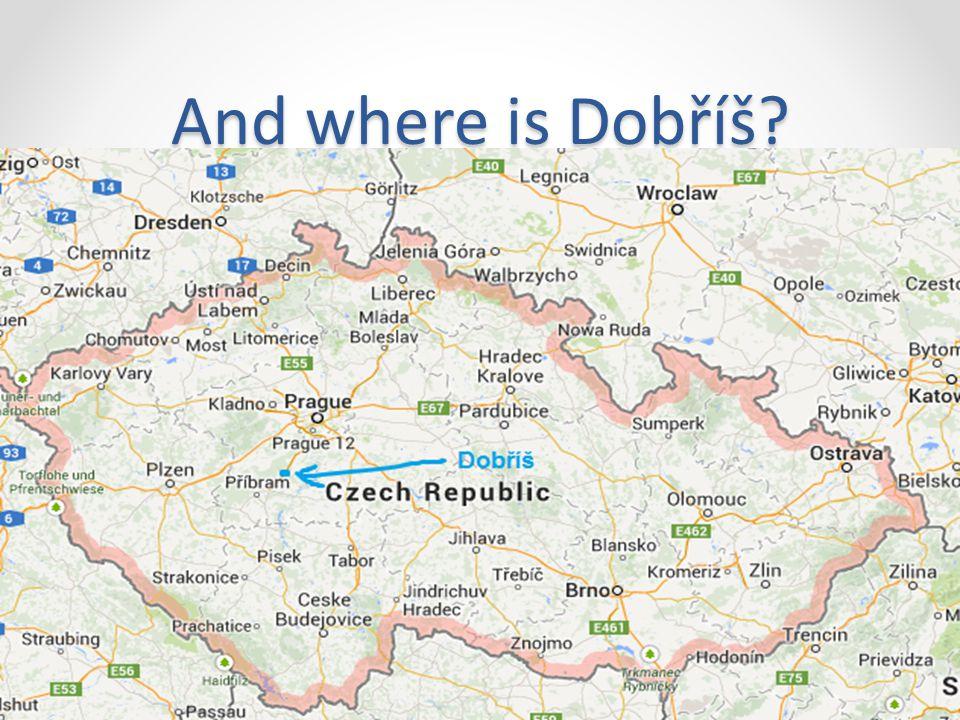 And where is Dobříš