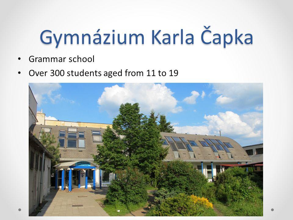 Gymnázium Karla Čapka Grammar school Over 300 students aged from 11 to 19