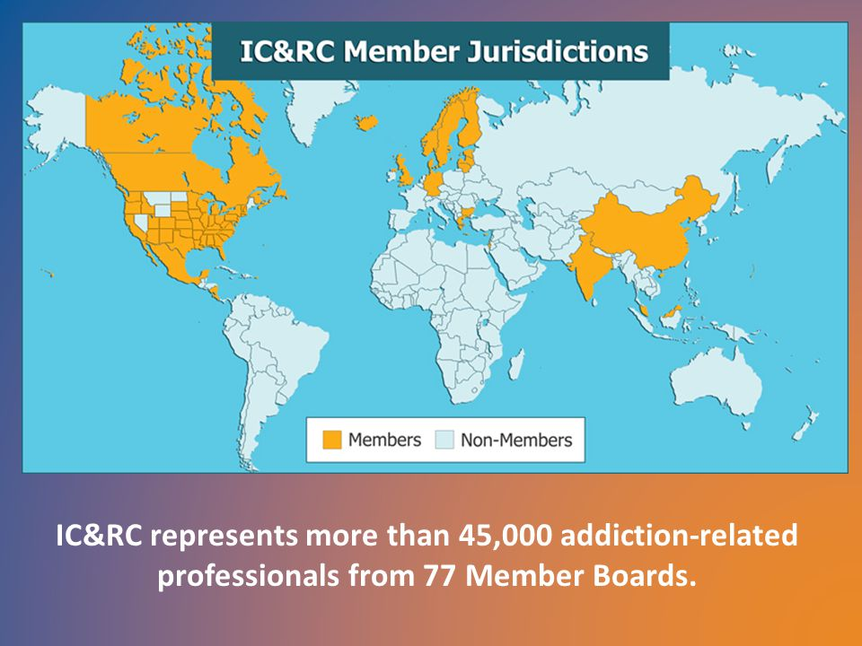 IC&RC represents more than 45,000 addiction-related professionals from 77 Member Boards.