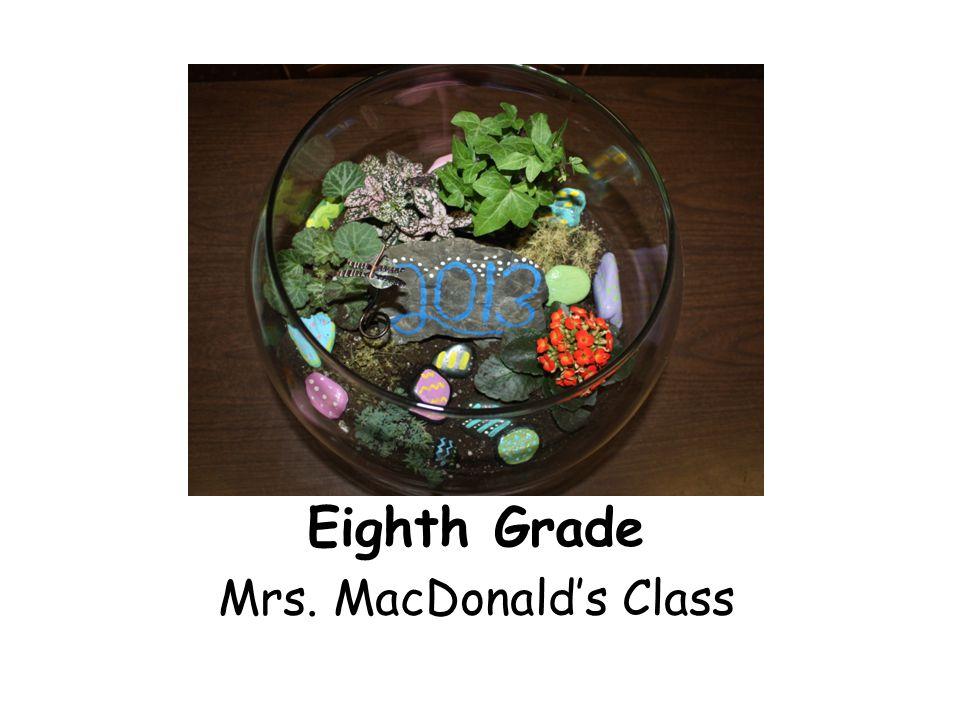 Eighth Grade Mrs. MacDonald's Class