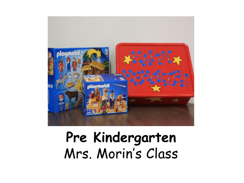 Pre Kindergarten Mrs. Morin's Class