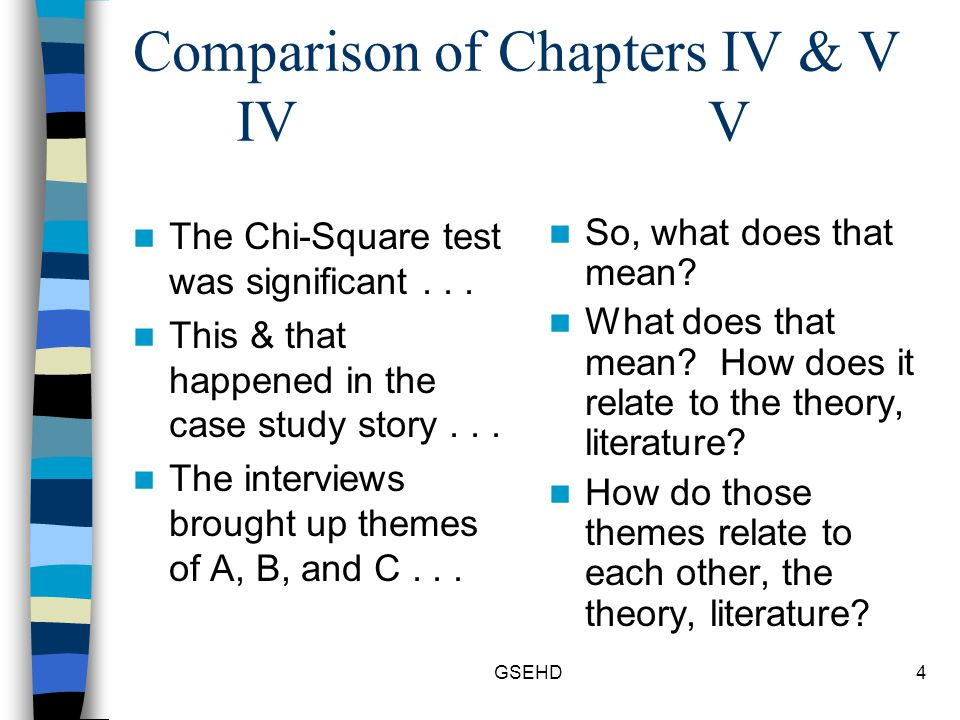 GSEHD4 Comparison of Chapters IV & V IV V The Chi-Square test was significant...