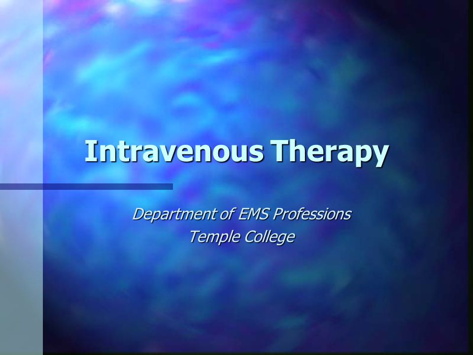 IV Therapy Overview n Definitions & Indications n Fluid Resuscitation n Equipment and Supplies n Choosing Fluids and Catheters n Procedure and Technique Tips –Peripheral Venipuncture –Intraosseous Access n Potential Complications