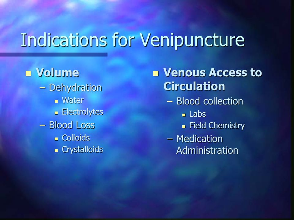 Intraosseous (IO) Infusion & Vascular Access n Common IV sites for Pediatric patients –Peripheral extremities (hand, wrist, dorsal foot, antecubital) –Peripheral other (external jugular, scalp, intraosseous –Neonate (umbilical vein) n Any drug or fluid that can be given IV may be given by the IO route n Little interference during Resuscitation