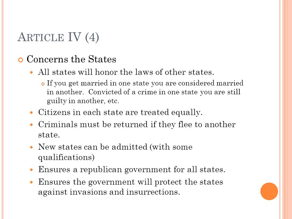 A RTICLE IV (4) Concerns the States All states will honor the laws of other states.