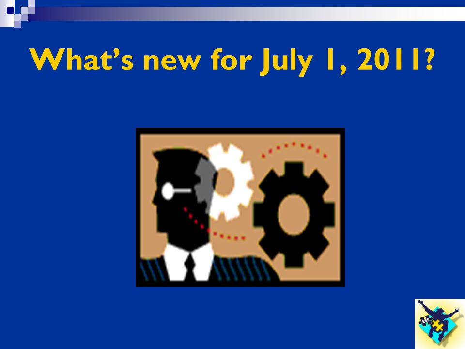 What's new for July 1, 2011?