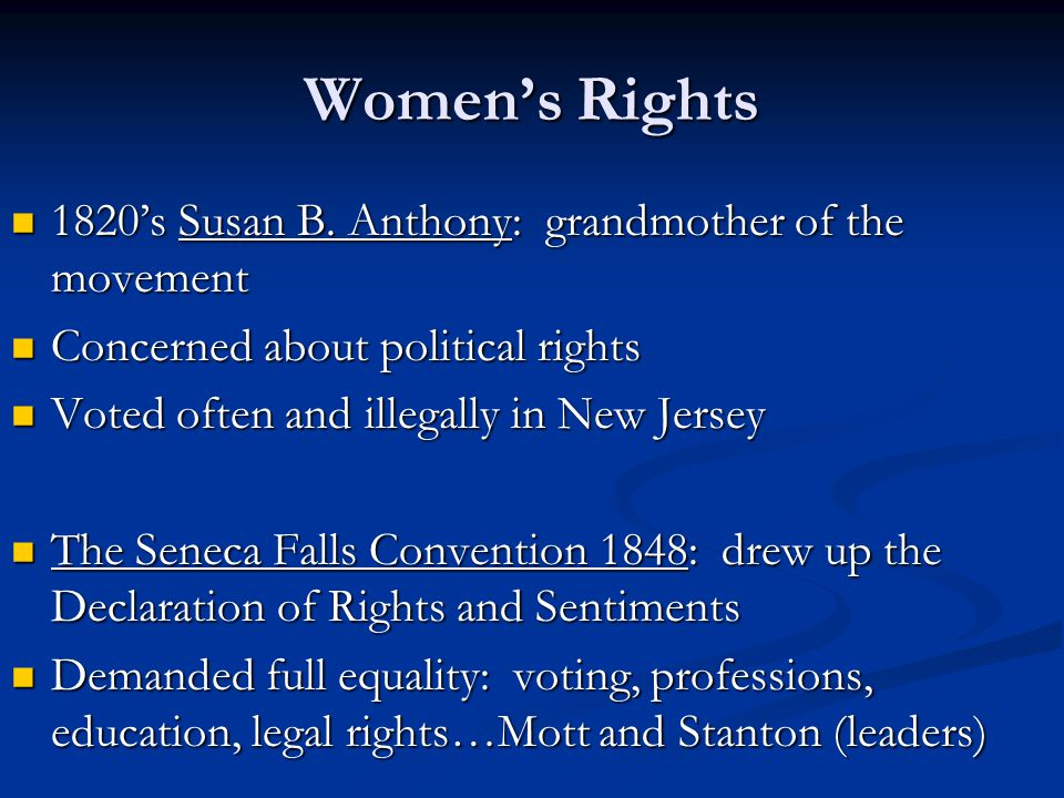 Women's Rights 1820's Susan B. Anthony: grandmother of the movement 1820's Susan B.