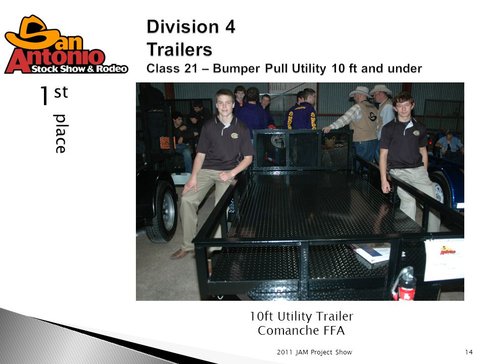 2011 JAM Project Show14 place 1 st 10ft Utility Trailer Comanche FFA