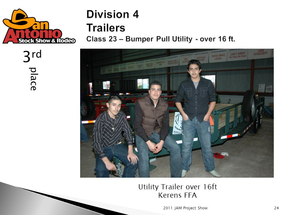 2011 JAM Project Show24 place 3 rd Utility Trailer over 16ft Kerens FFA