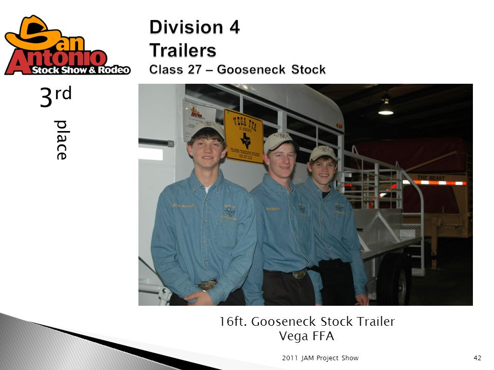 2011 JAM Project Show42 place 3 rd 16ft. Gooseneck Stock Trailer Vega FFA