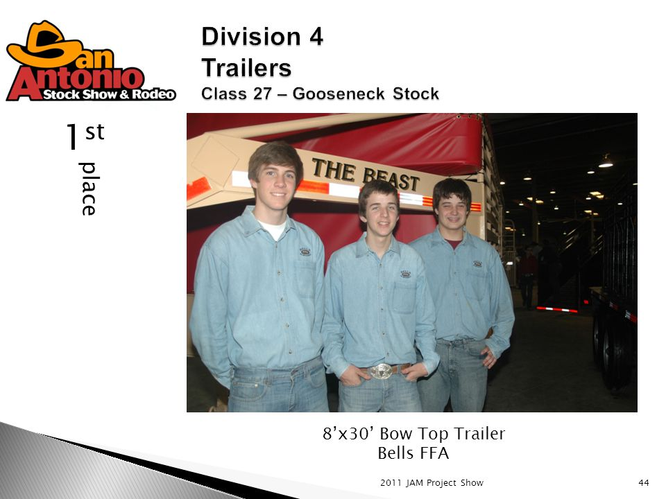 2011 JAM Project Show44 place 1 st 8'x30' Bow Top Trailer Bells FFA