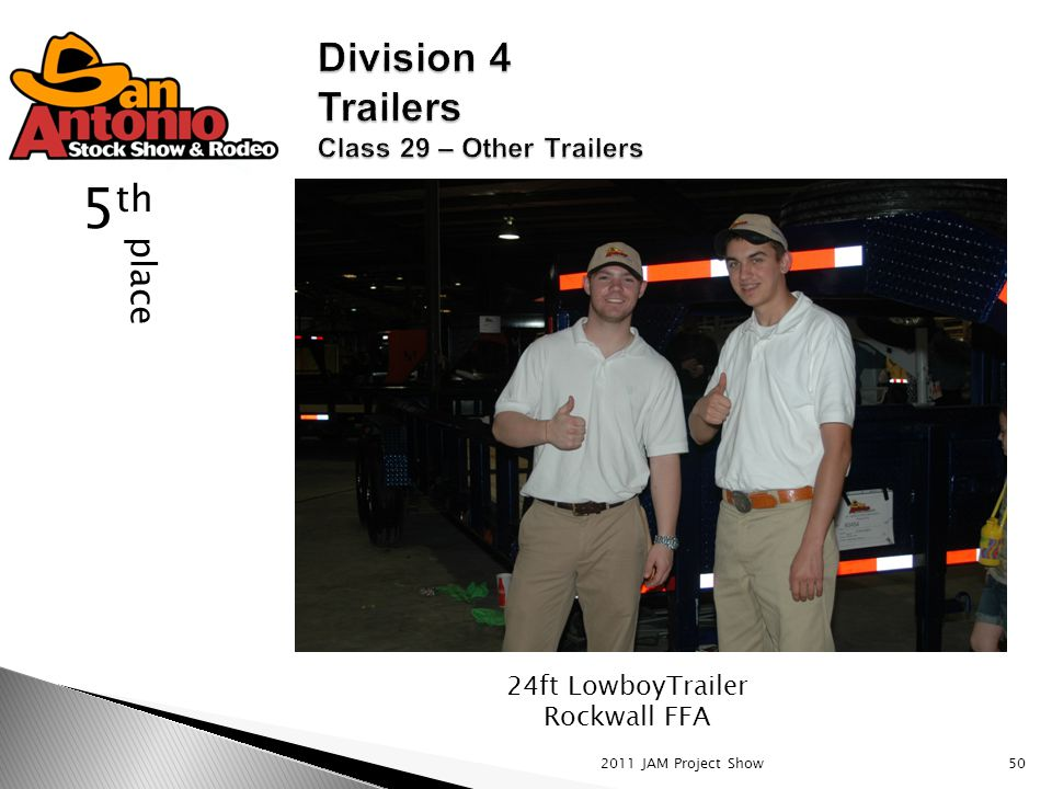 2011 JAM Project Show50 place 5 th 24ft LowboyTrailer Rockwall FFA