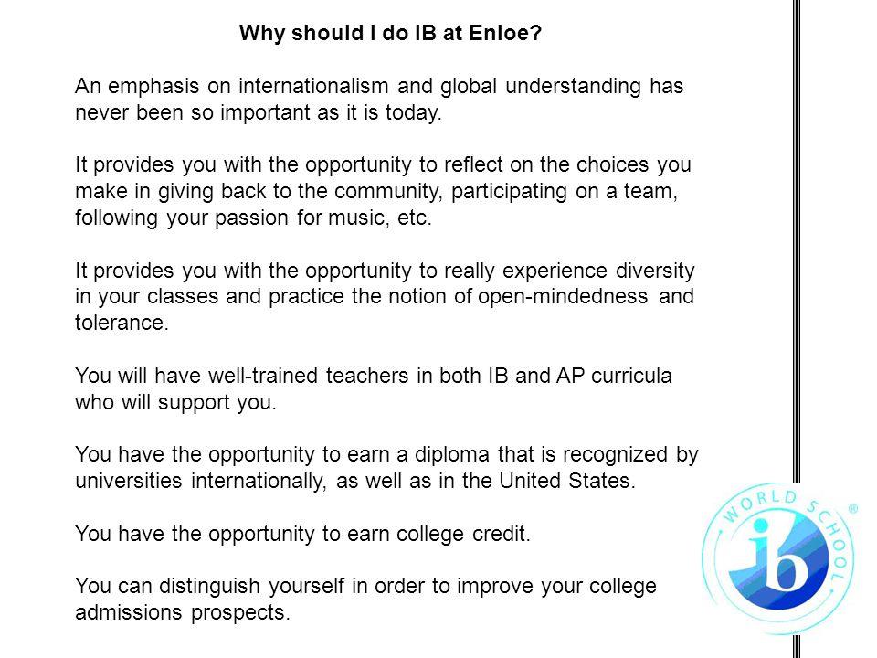 Why should I do IB at Enloe.