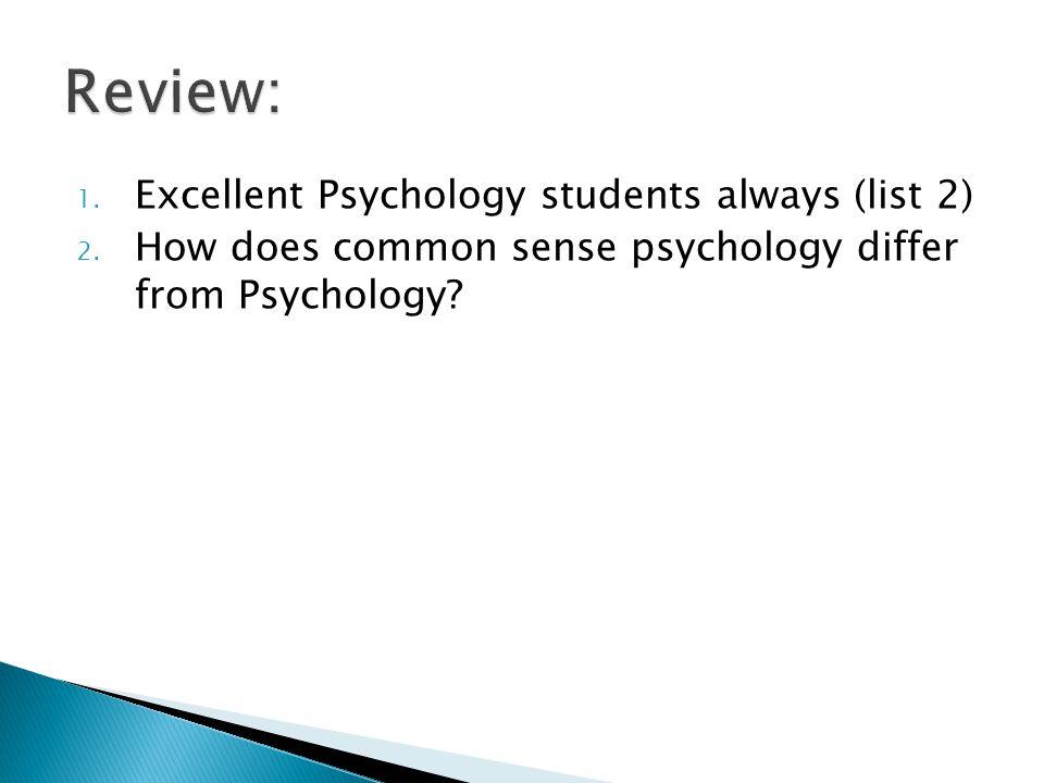 1.Excellent Psychology students always (list 2) 2.