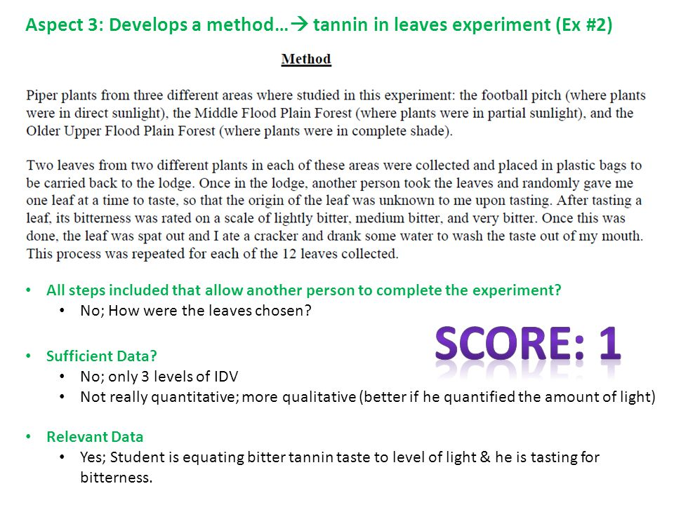 Aspect 3: Develops a method…  tannin in leaves experiment (Ex #2) All steps included that allow another person to complete the experiment.