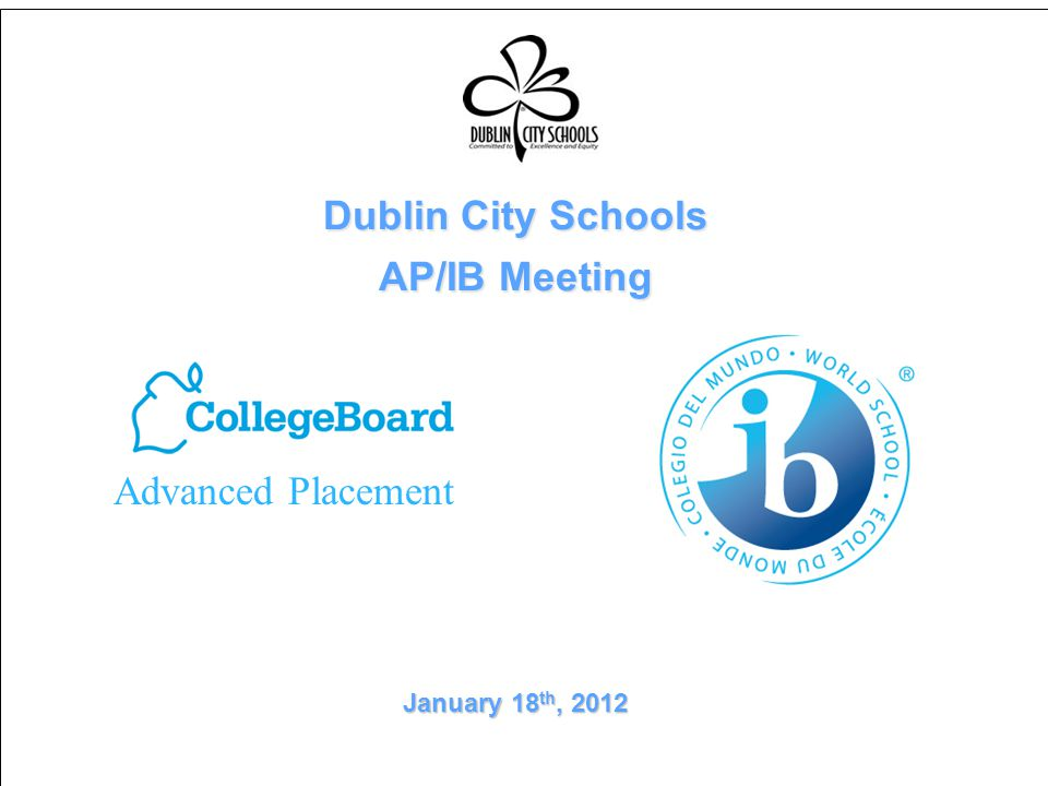 This Evening's Presentation Courses Benefits Advanced Placement Components Benefits International BaccalaureateComparison and Conclusion