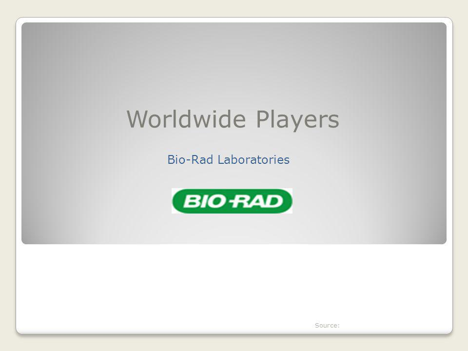 Worldwide Players Bio-Rad Laboratories Source: