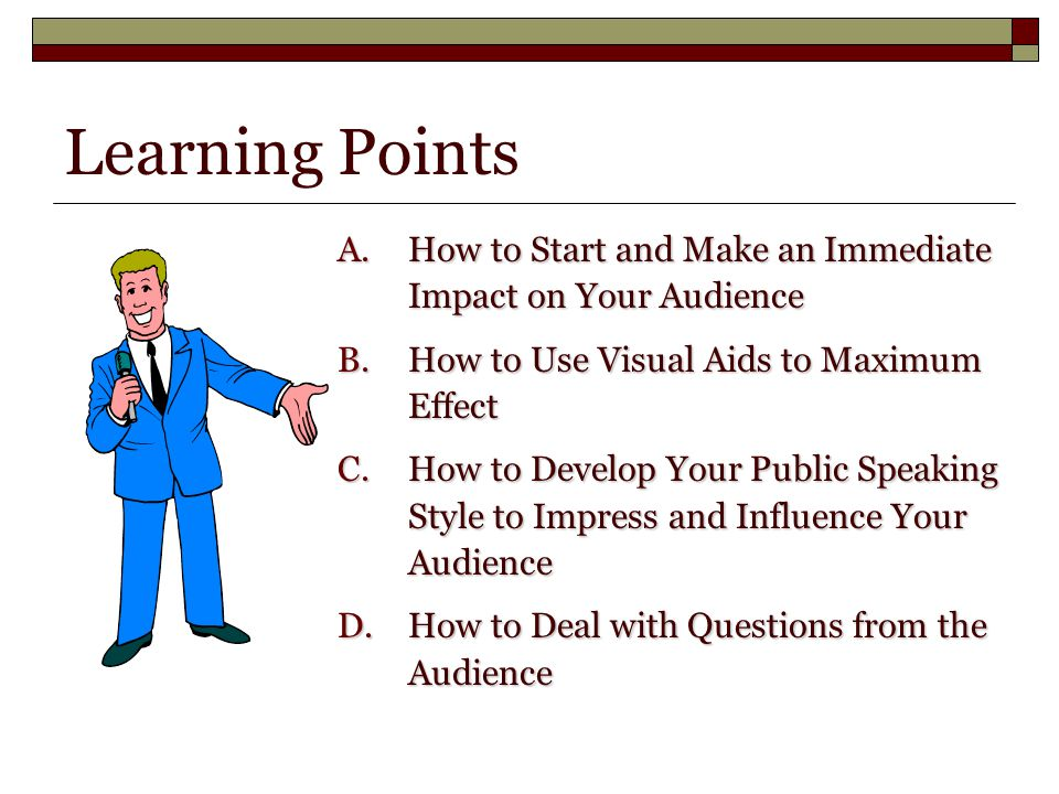 A.How to Start and Make an Immediate Impact on Your Audience (1) Good afternoon, ladies and gentlemen.