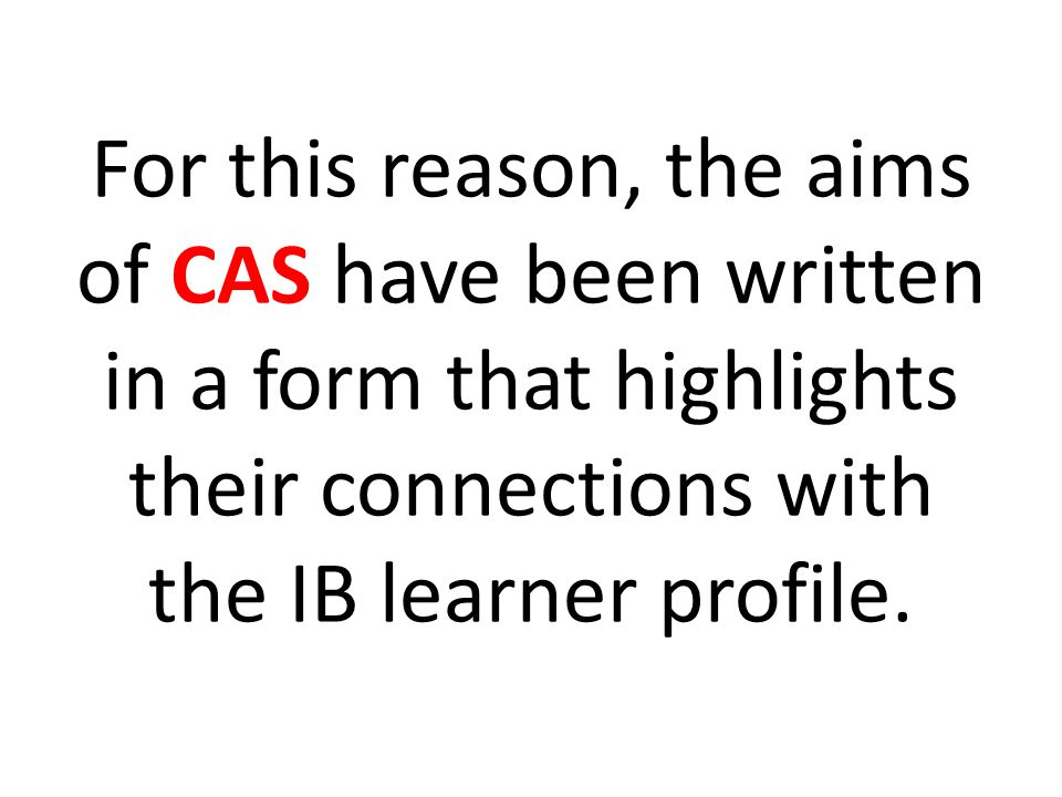 The CAS programme aims to develop students who are: