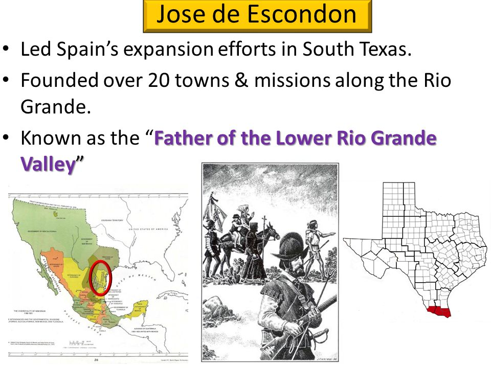"Led Spain's expansion efforts in South Texas. Founded over 20 towns & missions along the Rio Grande. Father of the Lower Rio Grande Valley"" Known as t"