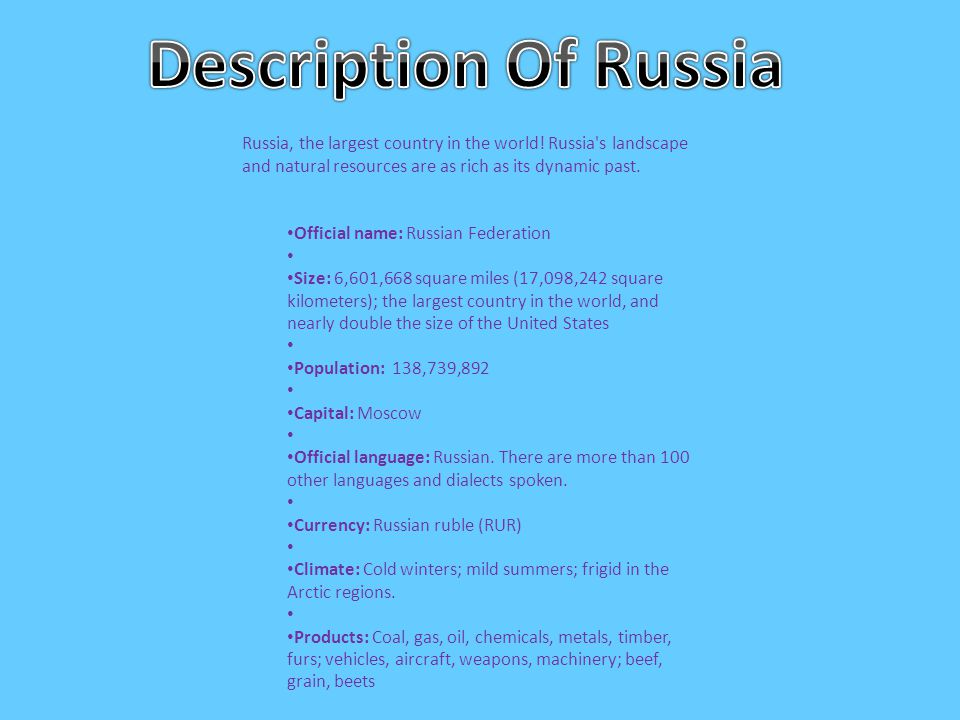 Russia, the largest country in the world.