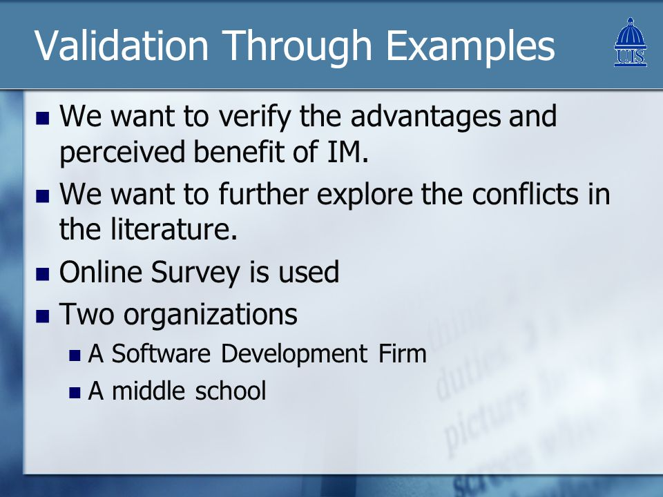 Validation Through Examples We want to verify the advantages and perceived benefit of IM.
