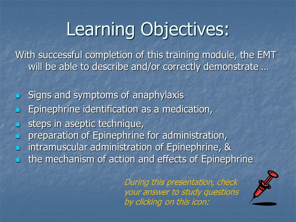 Learning Objectives: With successful completion of this training module, the EMT will be able to describe and/or correctly demonstrate … Signs and sym