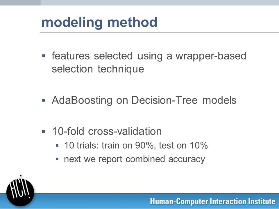 modeling method  features selected using a wrapper-based selection technique  AdaBoosting on Decision-Tree models  10-fold cross-validation  10 tr