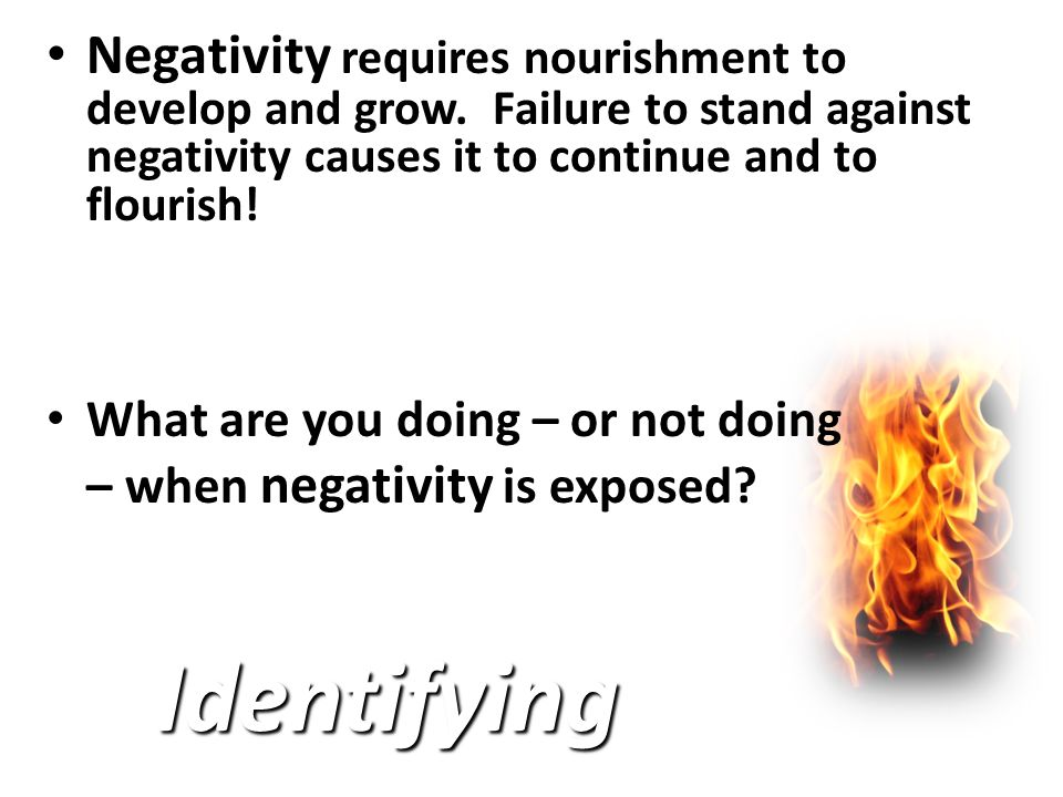 Refrain from negative thinking Refrain from negative thinking Neutralizing  You must step up and confront gossip.
