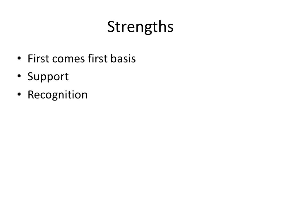 Strengths First comes first basis Support Recognition