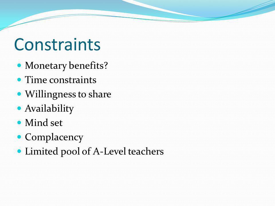 Constraints Monetary benefits.