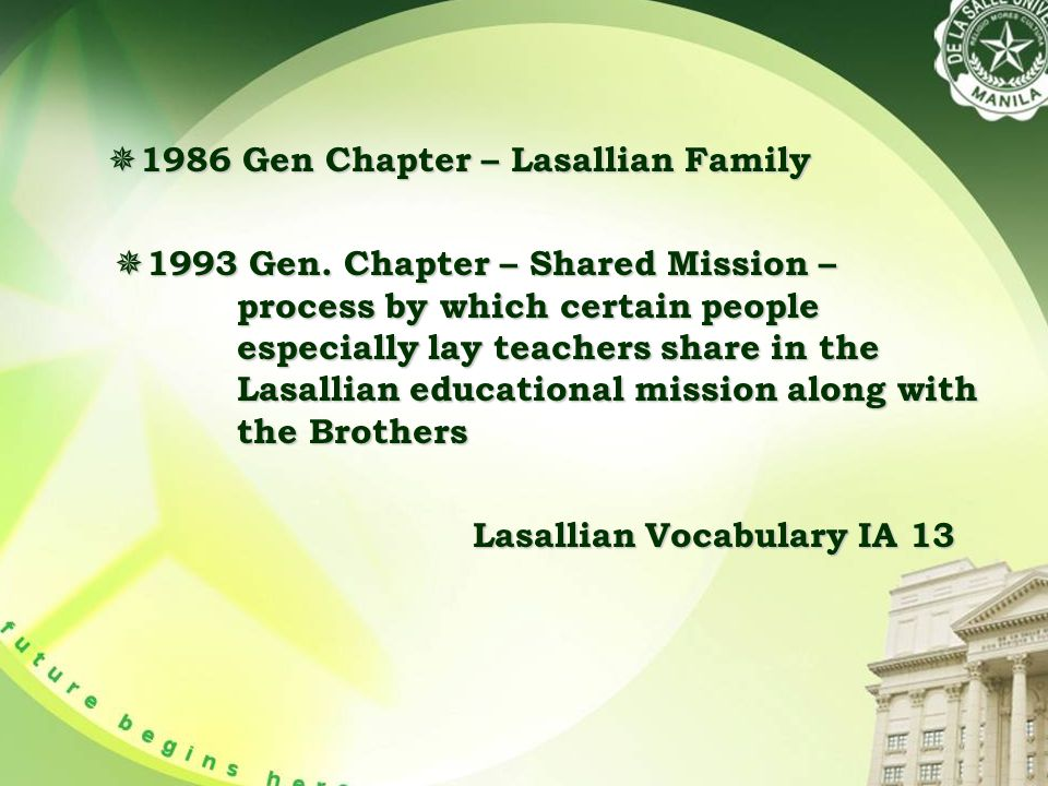 1986 Gen Chapter – Lasallian Family  1993 Gen.