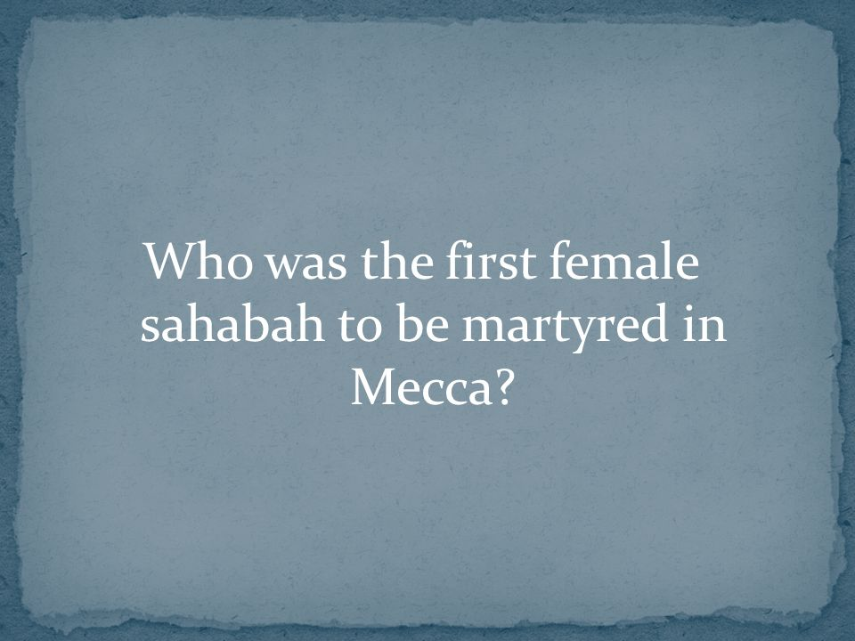 Who was the first female sahabah to be martyred in Mecca?